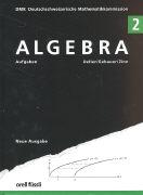Cover-Bild zu Algebra 2. 10./11. Schuljahr. Aufgaben von Deller, Henri