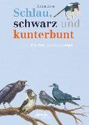 Cover-Bild zu Schlau, schwarz und kunterbunt