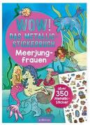 Cover-Bild zu WOW! Das Metallic-Stickerbuch - Meerjungfrauen von Wagner, Maja (Illustr.)
