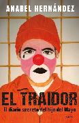 Cover-Bild zu El traidor. El diario secreto del hijo del Mayo / The Traitor. The secret diary of Mayo's son
