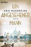 Cover-Bild zu Ein angesehener Mann von Mukherjee, Abir