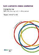 Cover-Bild zu Los autores como lectores: Lógicas internas de la literatura española contemporánea (eBook)