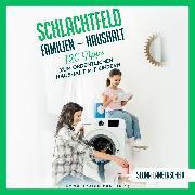 Cover-Bild zu Langenscheid, Selina: Schlachtfeld Familien - Haushalt (Audio Download)