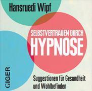 Cover-Bild zu Selbstvertrauen durch Hypnose