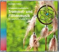 Cover-Bild zu Schamanisch-indianische Trommel- und Flötenmusik
