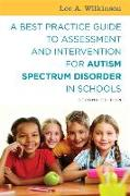 Cover-Bild zu Wilkinson, Lee A.: A Best Practice Guide to Assessment and Intervention for Autism Spectrum Disorder in Schools, Second Edition