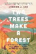 Cover-Bild zu Lee, Jessica J.: Two Trees Make a Forest: In Search of My Family's Past Among Taiwan's Mountains and Coasts