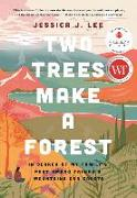 Cover-Bild zu Lee, Jessica J.: Two Trees Make a Forest: Travels Among Taiwan's Mountains & Coasts in Search of My Family's Past