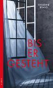 Cover-Bild zu Brand, Christine: Bis er gesteht