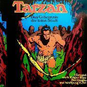 Cover-Bild zu Burroughs, Edgar Rice: Tarzan, Folge 4: Das Geheimnis der toten Stadt (Audio Download)
