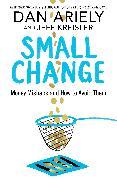 Cover-Bild zu Ariely, Dan: Small Change