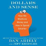 Cover-Bild zu Ariely, Dan: Dollars and Sense: How We Misthink Money and How to Spend Smarter
