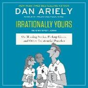 Cover-Bild zu Ariely, Dan: Irrationally Yours: On Missing Socks, Pickup Lines, and Other Existential Puzzles