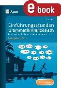 Cover-Bild zu Einführungsstunden Grammatik Französisch Lj. 1-2 (eBook) von Knoll, Vera