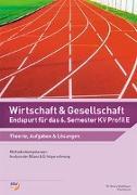Cover-Bild zu Wirtschaft & Gesellschaft - Endspurt für das 6. Semester KV Profil E