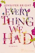 Cover-Bild zu Bright, Jennifer: Everything we had