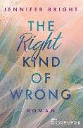 Cover-Bild zu Bright, Jennifer: The Right Kind of Wrong