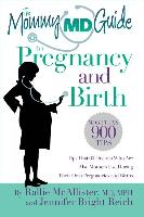 Cover-Bild zu McAllister, Rallie: The Mommy MD Guide to Pregnancy and Birth: More Than 900 Tips That 60 Doctors Who Are Also Mothers Use During Their Own Pregnancies and Births (Mommy