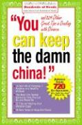 Cover-Bild zu Nachsin, Robert J. (Hrsg.): You Can Keep the Damn China!: And 824 Other Great Tips on Dealing with Divorce