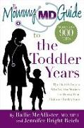 Cover-Bild zu McAllister, Rallie: The Mommy MD Guide to the Toddler Years: More Than 900 Tips That 63 Doctors Who Are Also Mothers Use During Their Children's Toddler Years