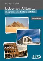 Cover-Bild zu Gieth, Hans-Jürgen van der: Leben und Alltag in Ägypten, Griechenland und Rom