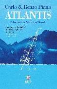 Cover-Bild zu Piano, Carlo: Atlantis: A Journey in Search of Beauty