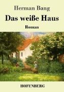 Cover-Bild zu Bang, Herman: Das weiße Haus