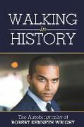Cover-Bild zu Wright, Robert Kenneth: Walking in History: An Autobiography