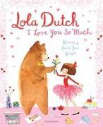 Cover-Bild zu Wright, Kenneth: Lola Dutch: I Love You So Much