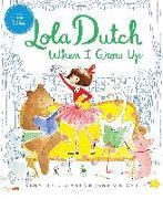 Cover-Bild zu Wright, Kenneth: Lola Dutch When I Grow Up