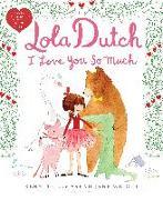 Cover-Bild zu Wright, Kenneth: Lola Dutch I Love You So Much