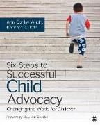 Cover-Bild zu Wright, Amy Conley: Six Steps to Successful Child Advocacy