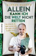 Cover-Bild zu Mauthe, Markus: Allein kann ich die Welt nicht retten
