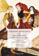 Cover-Bild zu Brüder Grimm: Grimms Märchen für Heldinnen von heute und morgen