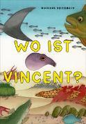 Cover-Bild zu Heidelbach, Nikolaus: Wo ist Vincent?
