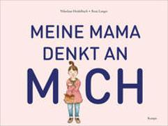 Cover-Bild zu Langer, Rosa: Meine Mama denkt an mich