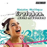 Cover-Bild zu Nöstlinger, Christine: Gretchen, mein Mädchen (Audio Download)