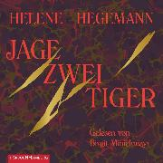 Cover-Bild zu Hegemann, Helene: Jage zwei Tiger (Audio Download)