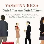Cover-Bild zu Reza, Yasmina: Glücklich die Glücklichen
