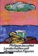 Cover-Bild zu Jaccottet, Philippe: Landschaften mit abwesenden Figuren
