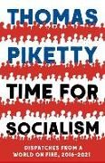 Cover-Bild zu Piketty, Thomas: Time for Socialism: Dispatches from a World on Fire, 2016-2021