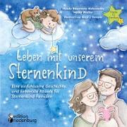 Cover-Bild zu Baumann-Kolonovics, Nicole: Leben mit unserem Sternenkind - Eine einfühlsame Geschichte und liebevolle Rituale für Sternenkind-Familien