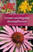 Cover-Bild zu Spohn, Margot: Unsere wichtigsten Arzneipflanzen