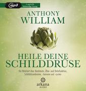 Cover-Bild zu William, Anthony: Heile deine Schilddrüse