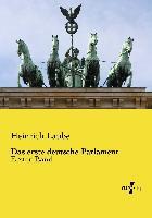 Cover-Bild zu Laube, Heinrich: Das erste deutsche Parlament