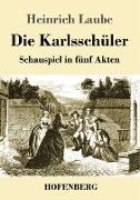 Cover-Bild zu Laube, Heinrich: Die Karlsschüler