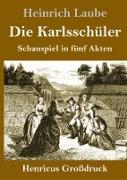 Cover-Bild zu Laube, Heinrich: Die Karlsschüler (Großdruck)