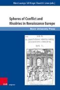 Cover-Bild zu Kraye, Jill (Hrsg.): Spheres of Conflict and Rivalries in Renaissance Europe (eBook)
