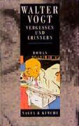 Cover-Bild zu Vogt, Walter: Vergessen und Erinnern