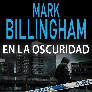 Cover-Bild zu Billingham, Mark: En la oscuridad (Audio Download)